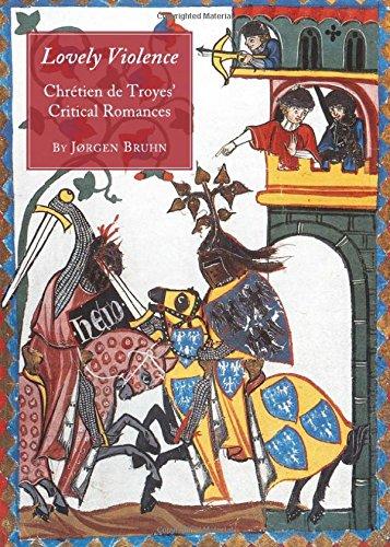 Lovely Violence Chretien de Troyes39 Critical Romances
