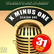 X Minus One: Old Time Radio Shows, Volume 1 | Ray Bradbury, Clifford Simak, Isaac Asimov, Robert Heinlein