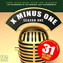 X Minus One: Old Time Radio Shows, Volume 1 Radio/TV Program Auteur(s) : Ray Bradbury, Clifford Simak, Isaac Asimov, Robert Heinlein Narrateur(s) :  full cast