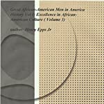 Great African-American Men in America's History Vol I: Reconizing Excellence in the Afro-American Culture | Henry Harrison Epps