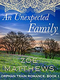 (FREE on 10/14) An Unexpected Family:  Orphan Train Romance Series, Book 1 by Zoe Matthews - http://eBooksHabit.com