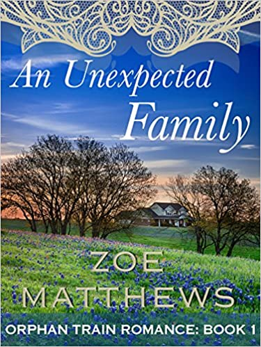 An Unexpected Family: Orphan Train Romance Series, Book 1