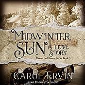 Midwinter Sun: A Love Story: Mountain Women Series, Book 3 | Carol Ervin