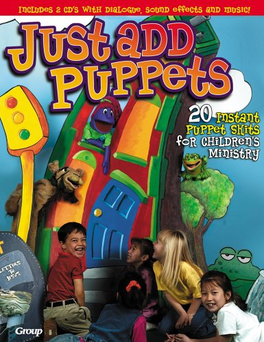Just Add Puppets: 20 Instant Puppet Skits for Children's Ministry [With 2 CDs]