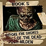 Before the Shores of the Dead: The Complete Collection | Josh Hilden