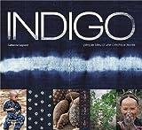 echange, troc Catherine Legrand - Indigo : Périple bleu d'une créatrice textile