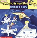 Magic School Bus Kicks Up a Storm: A Book AboutWeather