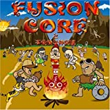 Fusion Core / Fusioncoreと愉快な仲間達