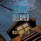 Justice Delayed Hörbuch von Marti Green Gesprochen von: Tanya Eby