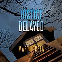 Justice Delayed Audiobook by Marti Green Narrated by Tanya Eby