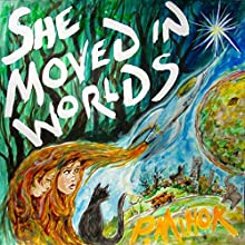 She Moved in Worlds Audiobook by P. Mihok Narrated by Jannette Jew