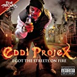 "I Got the Streets on Firevon ""Eddi Projex"""