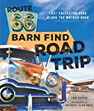 img - for Route 66 Barn Find Road Trip: Lost Collector Cars Along the Mother Road book / textbook / text book