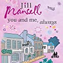 You and Me, Always Audiobook by Jill Mansell Narrated by Henrietta Meire