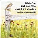 Kiek in de Sünn un nich in't Muuslock Hörbuch von Heinrich Evers Gesprochen von: Heinrich Evers