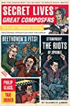 Secret Lives of Great Composers: What…