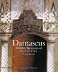 Damascus: Hidden Treasures of the Old...