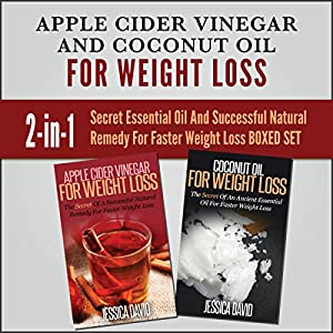Apple Cider Vinegar and Coconut Oil for Weight Loss Audiobook