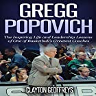 Gregg Popovich: The Inspiring Life and Leadership Lessons of One of Basketball's Greatest Coaches Hörbuch von Clayton Geoffreys Gesprochen von: Richard Peterson