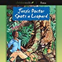 Jungle Doctor Spots a Leopard (       UNABRIDGED) by Paul White Narrated by Paul Michael