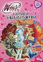 La magia della fata ballerina. Winx club. Con aggiornamento online