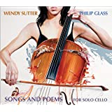 Wendy Sutter/Philip Glass - Songs and Poems for Solo Cello