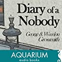 The Diary of a Nobody Audiobook by George Grossmith, Weedon Grossmith Narrated by Keith Wickham