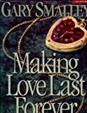 Making Love Last Forever PAL Leader Kit (0767326466) by Gary Smalley