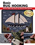 Download Basic Rug Hooking: All the Skills and Tools You Need to Get Started (How To Basics)