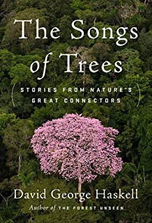 Book Cover: The Songs of Trees: Stories from Nature's Great Connectors
