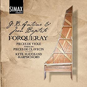 "Forqueray: ""Pieces de Viole mises en Pieces de Clavecin"" - Complete Works for Harpsichord"