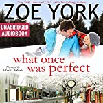 What Once Was Perfect: Wardham, Book 1 | Zoe York