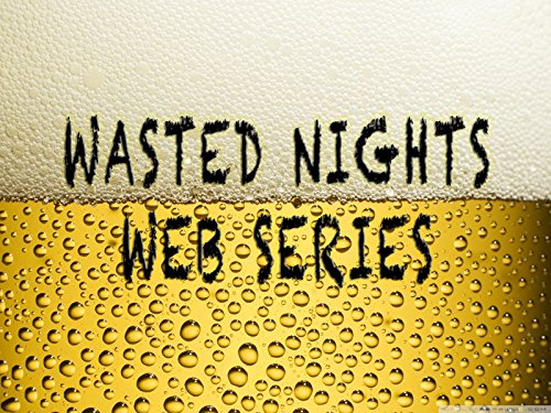 Wasted Nights - Season 1