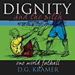 Dignity and the Pitch | Daniel Kramer