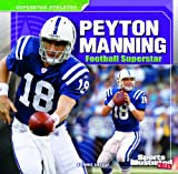 img - for Peyton Manning: Football Superstar (Superstar Athletes) book / textbook / text book
