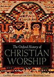img - for The Oxford History of Christian Worship book / textbook / text book