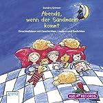 Abends, wenn der Sandmann kommt: 101 Einschlafideen mit Geschichten, Liedern und Gedichten | Sandra Grimm