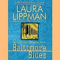 Baltimore Blues (       UNABRIDGED) by Laura Lippman Narrated by Deborah Hazlett