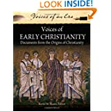 Voices of Early Christianity: Documents from the Origins of Christianity (Voices of an Era)