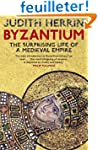 Byzantium: The Surprising Life of a M...