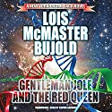Gentleman Jole and the Red Queen: The Miles Vorkosigan Adventures, Book 17 Audiobook by Lois McMaster Bujold Narrated by Grover Gardner