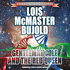 Gentleman Jole and the Red Queen: The Miles Vorkosigan Adventures, Book 17 by Lois McMaster Bujold