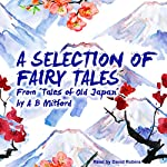 A Selection of Fairy Tales from 'Tales of Old Japan' | A B Mitford