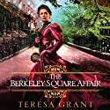 The Berkeley Square Affair (       UNABRIDGED) by Teresa Grant Narrated by Derek Perkins