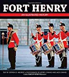 img - for Fort Henry: An Illustrated History book / textbook / text book