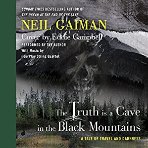 The Truth Is a Cave in the Black Mountains Audiobook