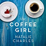 The Coffee Girl: The Archer Cove Series Book 1 | Natalie Charles