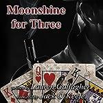 Moonshine for Three | Lauren Gallagher