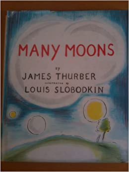 MANY MOONS.Illustrated by Louis Slobodkin: James Thurber