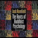 Roots of Buddhist Psychology Rede von Jack Kornfield